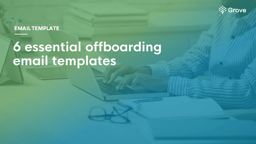 Grove HR - 6 essential offboarding emails templates for departing employees